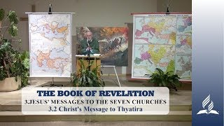 3.2 Christ's Messages to Thyatira - JESUS' MESSAGES TO THE SEVEN CHURCHES | Kurt Piesslinger