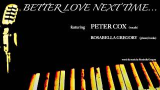 """Better Love Next Time"" feat. Peter Cox"