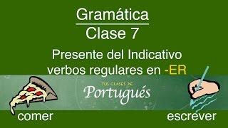 Clases de Portugues - Clase 7.1 - Presente Indicativo Verbos Regulares en ER - NIVEL BASIC ...