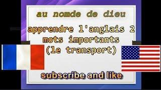 apprendre l'anglais 2 , mots importants  le transport