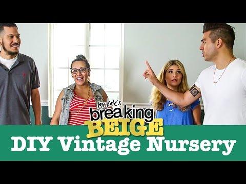 The Perfect DIY Vintage Nursery (PART 1)   Breaking Beige   DIY Home Decor   Mr Kate