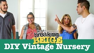 The Perfect DIY Vintage Nursery (PART 1) | Breaking Beige | DIY Home Decor | Mr Kate