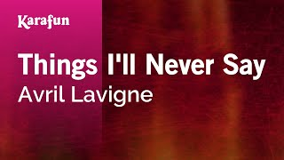 Karaoke Things I'll Never Say - Avril Lavigne *