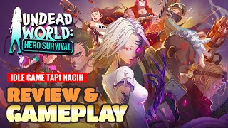 Review & Gameplay Undead World: Hero Survival - Idle RPG Games Andoid/iOS 2021
