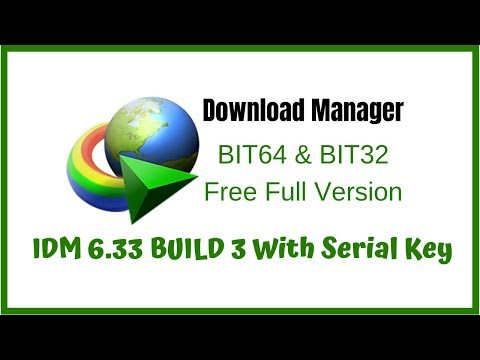 Internet Download Manager IDM 6.33 Build 3 Activate With Serial Key Free Full Version Lifetime 2019