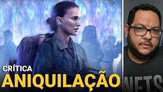 ANIQUILAÇÃO (Annihilation, 2018) | Netflix | Crítica