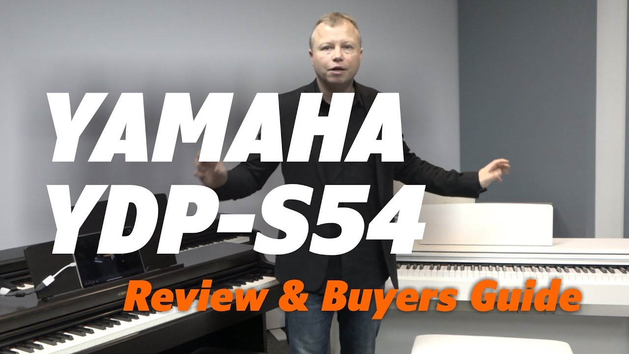 Digital Piano Yamaha YDP S54 Full Review  Is it a good choice?