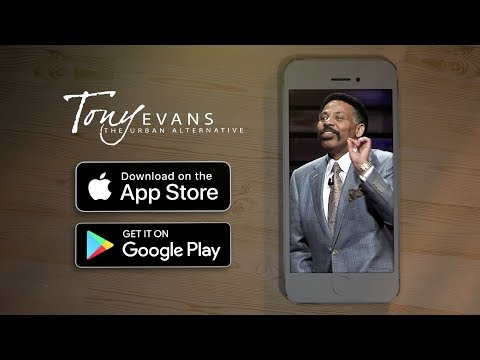 The Tony Evans App | New Sermons Every Weekday