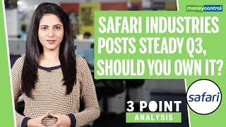 Safari Industries posts steady Q3, should you own it | 3 Point Analysis