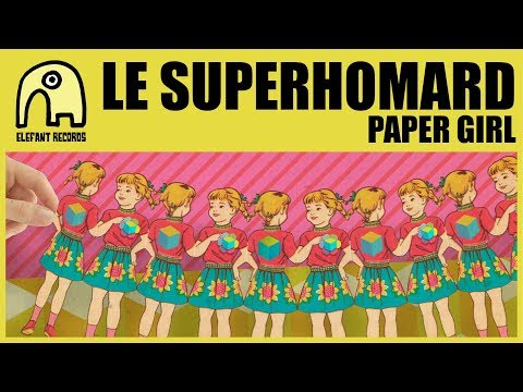 LE SUPERHOMARD - Paper Girl [Official]