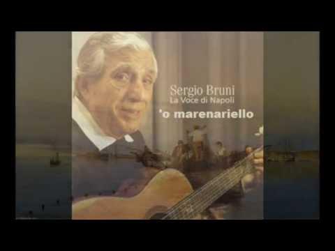 Sergio Bruni  'O marenariello con testo video Mario Ferraro