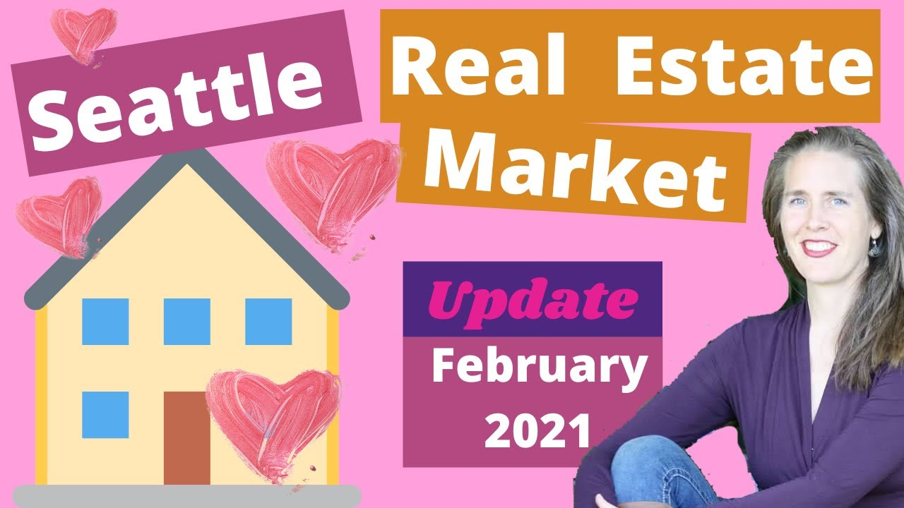 2021 North Seattle - King and Snohomish Counties - Real Estate Market Update - February