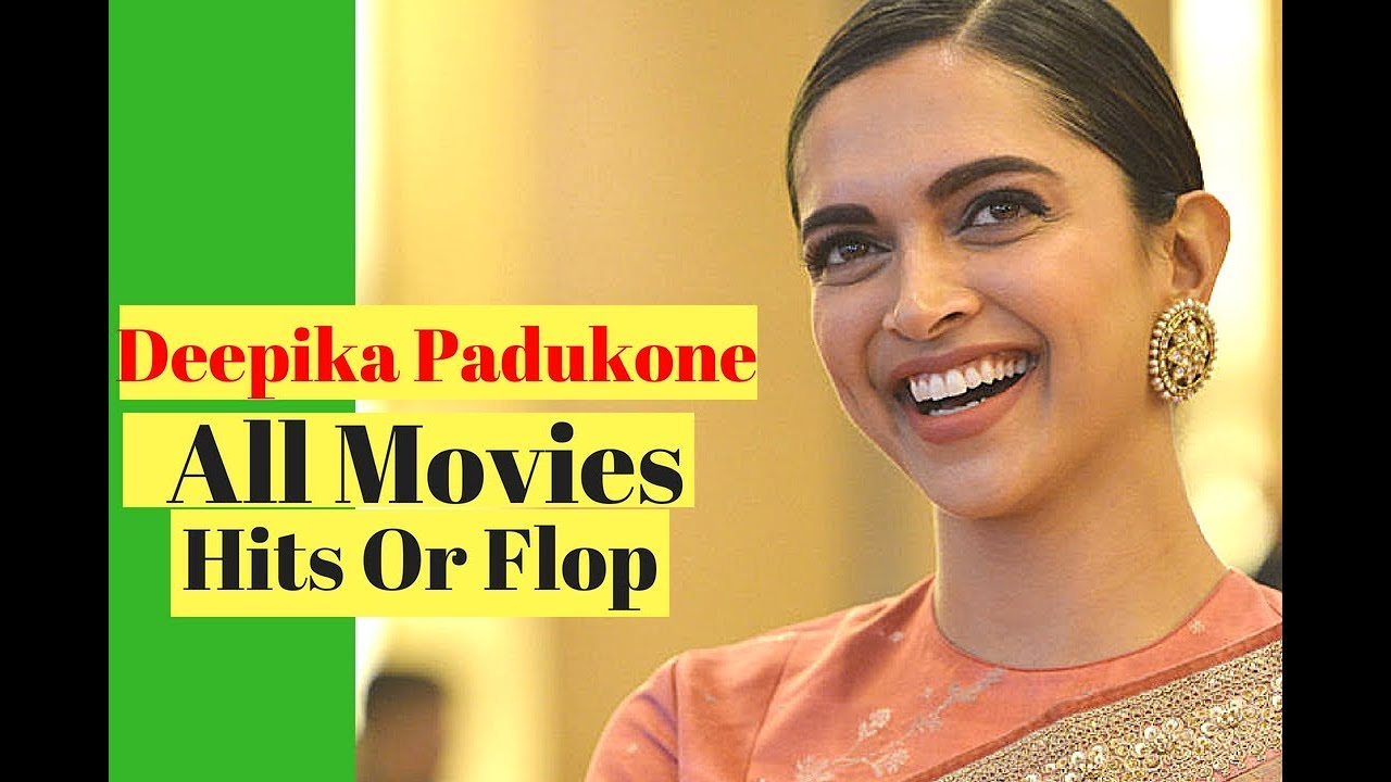 Deepika Padukone All Movies List Hits Or Flop Or ...