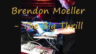Brendon Moeller - The Big Thrill