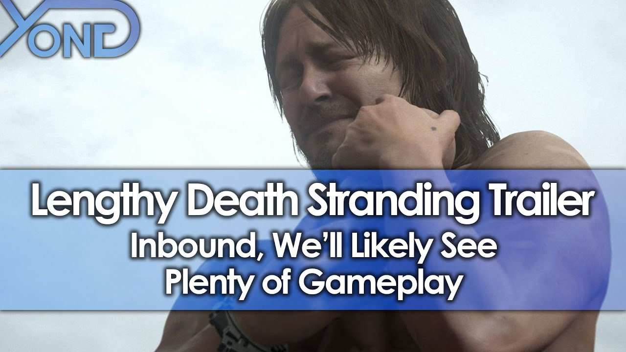 Here's what you'll actually be doing in Death Stranding