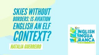 'Skies without borders: Is Aviation English an ELF context?' by Natalia Guerreiro