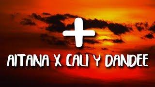 Download Aitana, Cali Y El Dandee - + Mas (Letra/Lyrics)