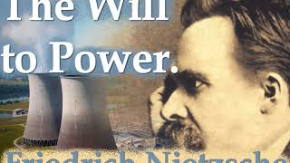 The Will to Power, by Friedrich Nietzsche.  Part 3/10.