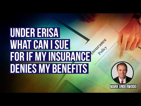 Under ERISA what can I sue for if the insurance company denies my benefits?