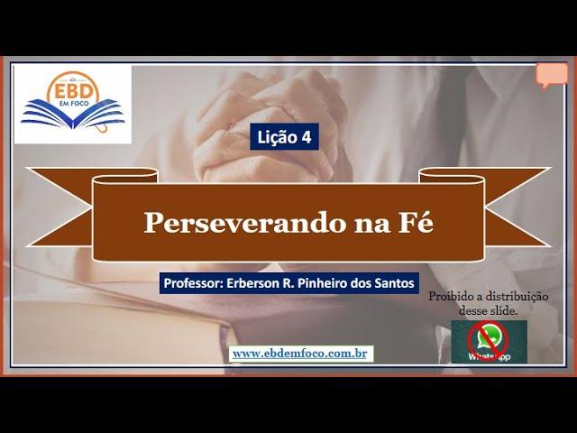 Lição 4 - Perseverando na Fé