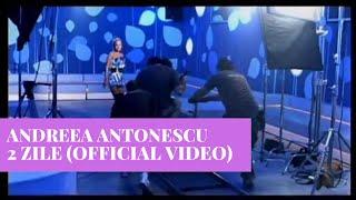 Смотреть клип Andreea Antonescu - 2 Zile