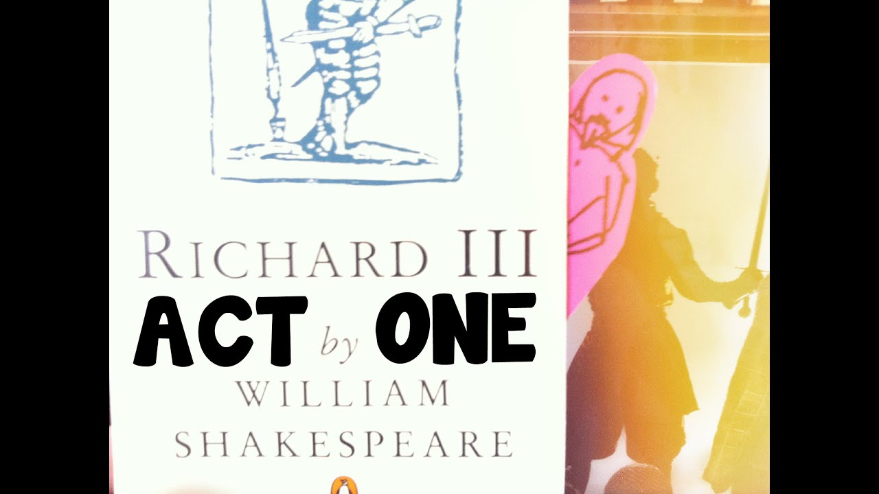 shakespeare summary richard iii act i my kingdom for a horse  shakespeare summary richard iii act i my kingdom for a horse 2a