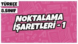 8. Sınıf Türkçe - Noktalama İşaretleri 1 (Nokta, Virgül)  2022