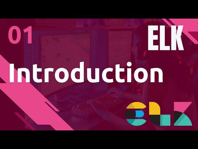 ELK - 1. INTRODUCTION ET PRINCIPES
