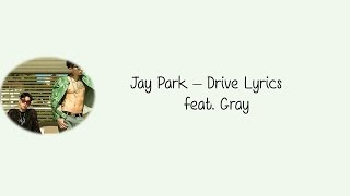 Jay Park – Drive feat. Gray [Hang, Rom & Eng Lyrics]