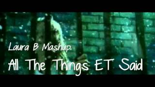 Download [MashUP] ALL THE THINGS ET SAID - LAURA B MASHUP MP3 song and Music Video