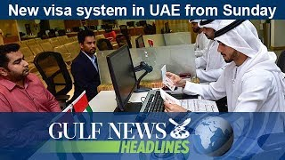 New visa system in UAE from Sunday - GN Headlines