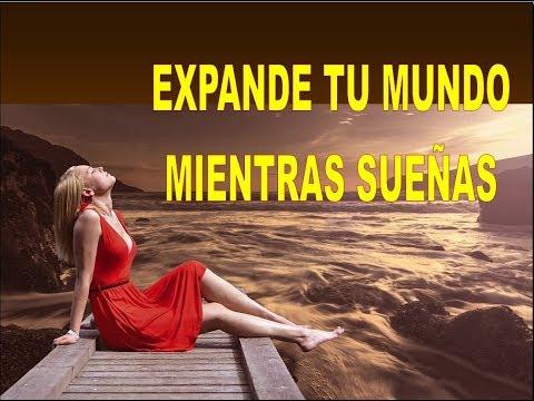 expande-tu-mundo-mientras-sueÑas.-utiliza-el-poder-de-los-sueños-a-tu-favor.
