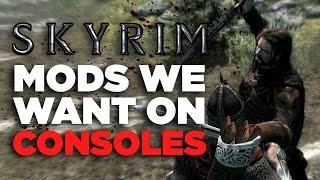 6 Useful Skyrim Mods We Want on Consoles