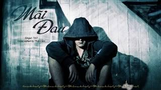 Mãi Đau - TAT (Lyrics Video)