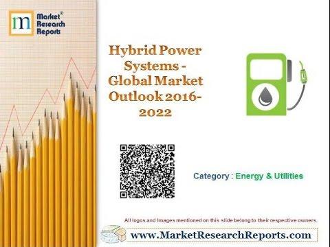 Hybrid Power Systems - Global Market Outlook 2016-2022