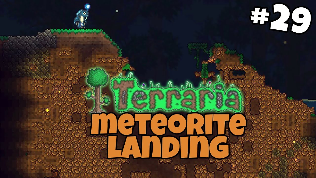 A Meteorite Has Landed Terraria Gameplay Part 29 Youtube