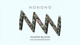 NONONO - Pumpin Blood (The Chainsmokers Remix) thumbnail