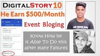 #DigitalStory 10 | He Earn $500/Month from Event Blogging