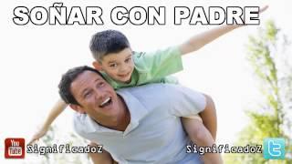 Soñar con Padre | ¿Que Significa Soñar con Padre?