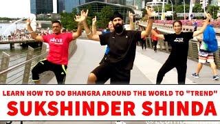 "Bhangra Around the World to ""Trend"" by Sukshinder Shinda Mp3"