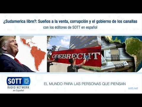 ¿Sudamérica libre?: Sueños a la venta, corrupción y el gobierno de los canallas