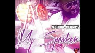Ace Hood feat Rick Ross - My Speakers  [ 2012 ].wmv