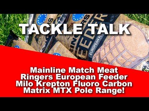 Tackle Talk Part 2 - Mainline Match Meat, Ringers Euro Feeder, Milo Krepton, Matrix MTX Poles!