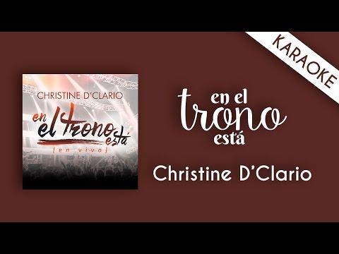 Christine D'Clario  - En El Trono Está [Karaoke]