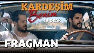 Kardeşim Benim - Fragman