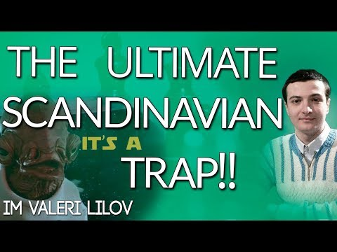 The Ultimate Scandinavian Trap - IM Valeri Lilov (Lilov Chess Institute)