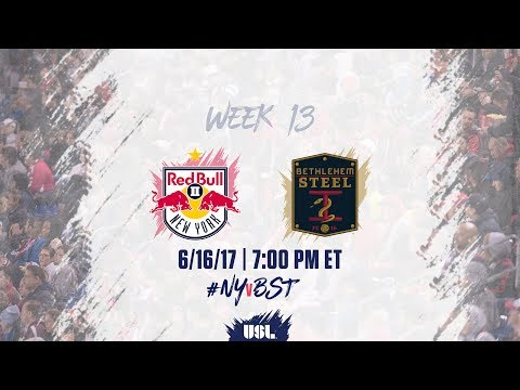 USL LIVE - New York Red Bulls II vs Bethlehem Steel FC 6/16/17