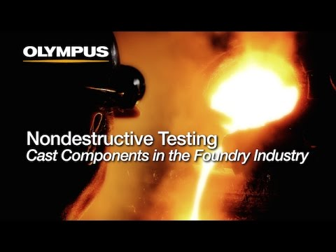 Nondestructive Testing - Cast Components In The Foundry Industry