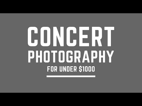 Concert Photography for UNDER $1000?