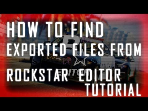 How To Find Exported Files From Rockstar Editor Tutorial! (GTA V PC)